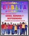 HISTORIAS DE LA BIBLIA - ÉXODO, NÚMEROS Y DEUTERONOMIO